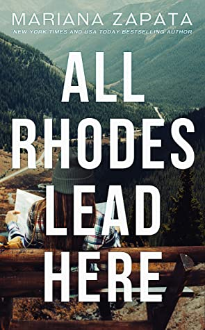 All Rhodes Lead Here by Mariana Zapata