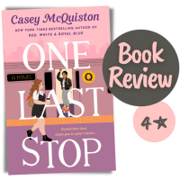A Feel-Good, Sapphic Girl-Lost-In-Time Story -- One Last Stop by Casey McQuiston {Book Review}