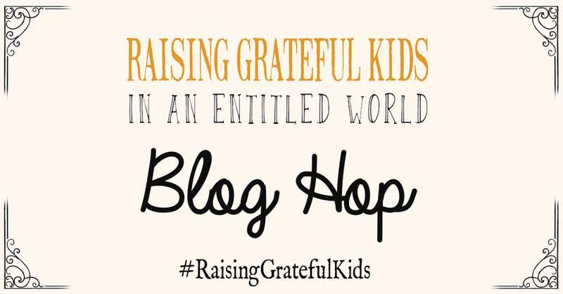 #RaisingGratefulKids Blog Hop