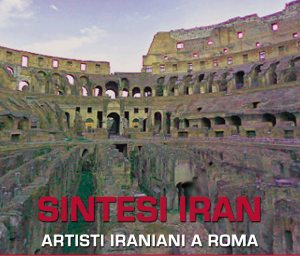 Sintesi Iran. Artisti iraniani a Roma