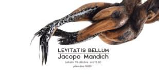Mostra personale Jacopo Mandich - Levitatis bellum
