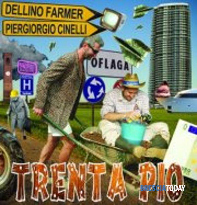 Trenta piò di Dellino Farmer & Piergiorgio Cinelli