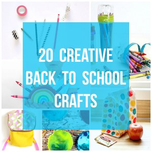 20 Creative Back to School Crafts
