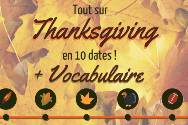 Tout sur Thanksgiving en 10 dates : Vocabulaire anglais et culture
