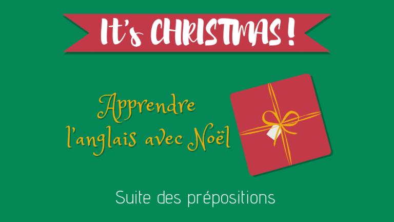 Apprendre l'anlais avec Noël, prépositions partie 2