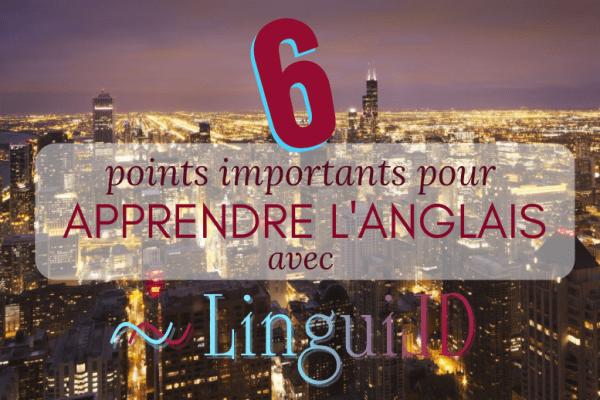 6 points importants pour apprendre l'anglais avec LinguiLD