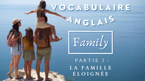 Vocabulaire de la famille en anglais, famille éloignée