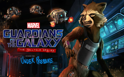 Review: Guardians of the Galaxy: Telltale Series: Under Pressure