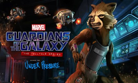 Review: Guardians of the Galaxy: The Telltale Series: Under Pressure