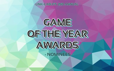 Link-Cable's 2nd Annual Game of the Year Awards – Nominees