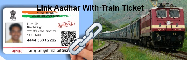 Link Aadhaar Card With Train Ticket