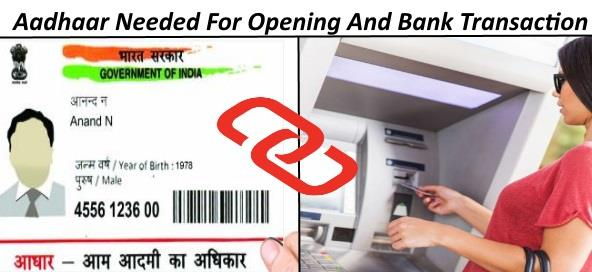 Aadhar Is Needed To Open Bank Account And Transaction Above