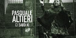 """Pasquale Altieri e """"Ci sarò io"""": una canzone dedicata a te"""