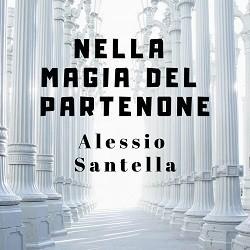 Alessio Santella - Nella Magia del Partenone