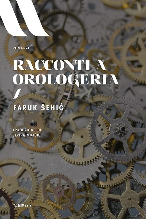 Racconti a orologeria di Faruk Šehić . Anteprima - Linkiesta.it
