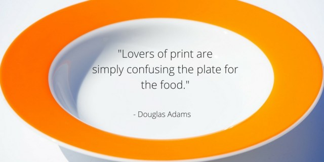 Lovers of print are simply confusing the plate for the food.