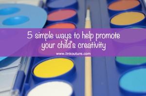 5 simple ways to help promote your child's creativity   Linkouture: Musings on the Creative Side of Life, www.linkouture.com