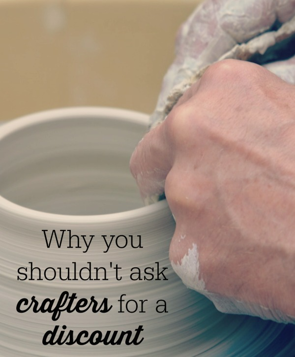 Have you ever asked for a discount on something handmade at an art show? People don't often ask for discounts in big name stores but will ask crafters for one. Here is why you shouldn't.