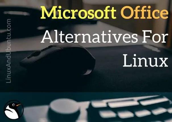 5 Alternatives To Microsoft Office In Linux - LinuxAndUbuntu