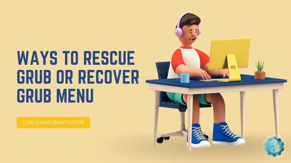 Ways To Rescue Grub Or Recover Grub Menu