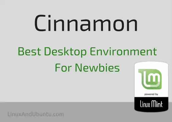 Cinnamon Desktop - The Best Desktop Environment For New