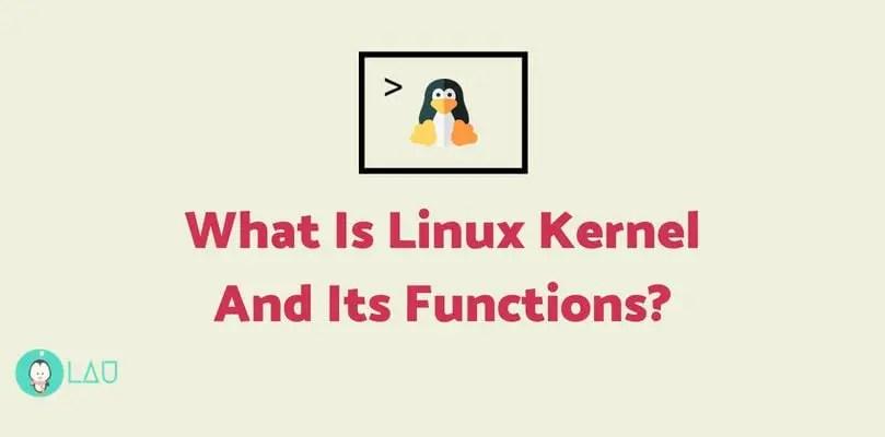 Linux Kernel And Its Functions - LinuxAndUbuntu