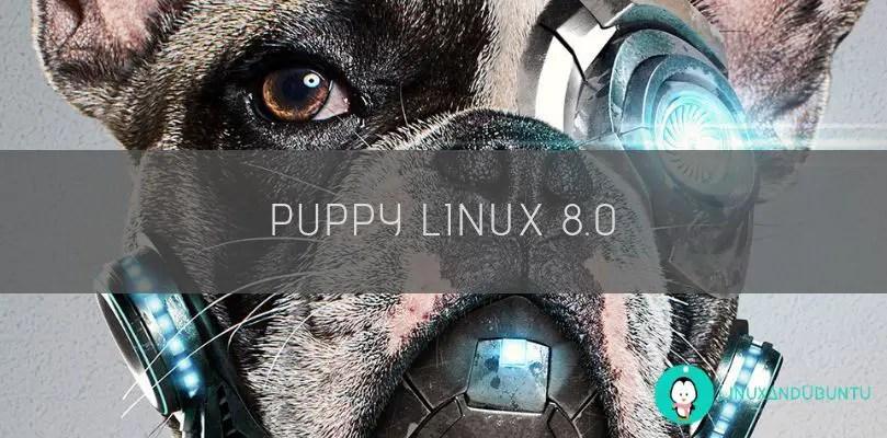 puppy linux 8.0