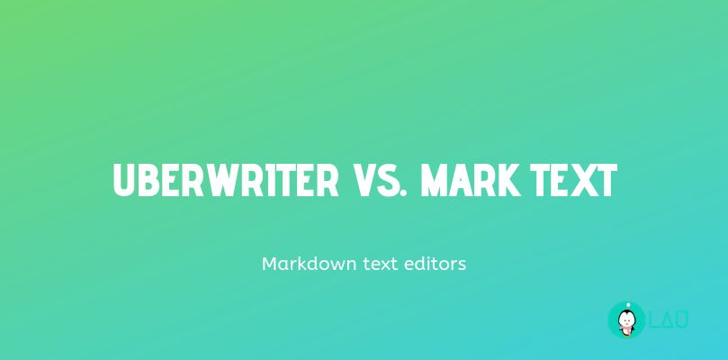 UberWriter Vs. Mark Text