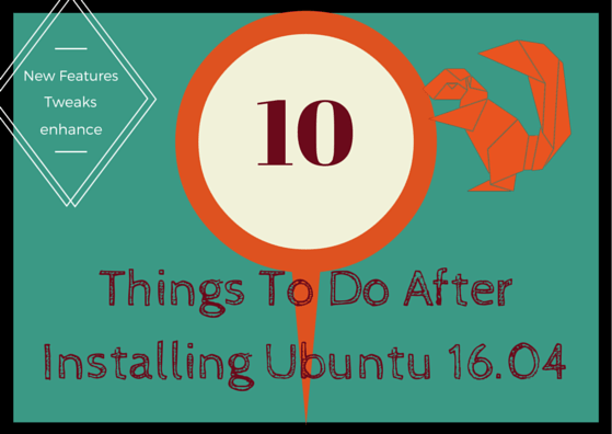 10 things to do after installing ubuntu 16.04