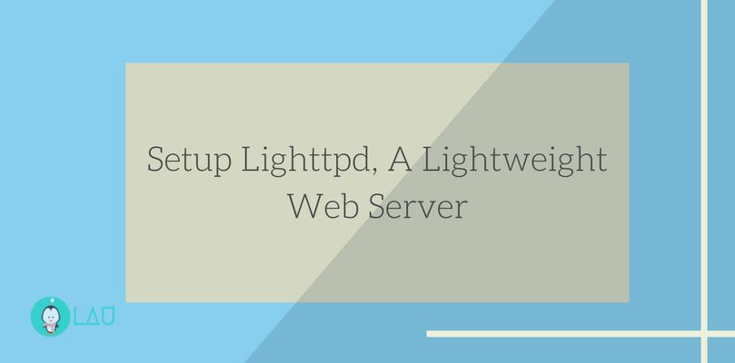 Complete Setup Tutorial For Lighttpd A Lightweight Web Server