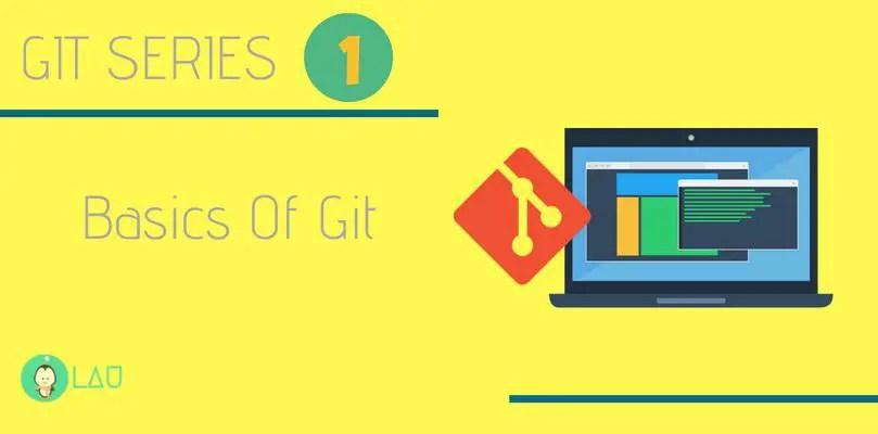 Git Basics Git Series Part 1