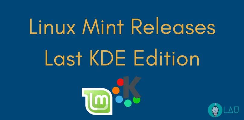 Linux Mint Releases Last KDE Edition