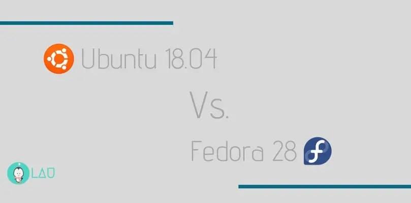 Ubuntu 18.04 Vs. Fedora 28