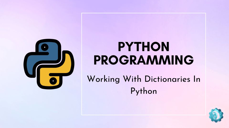 Working With Dictionaries In Python