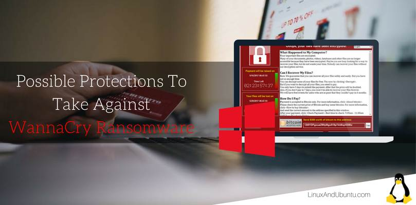 possible protections to take against wannacry ransomware attack