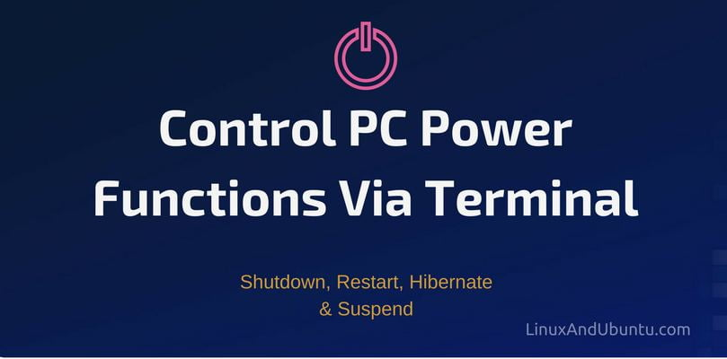 Control PC Power Functions Via Terminal Shutdown Restart Hibernate amp Suspend