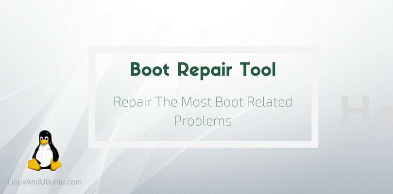 boot repair tool repair the most boot related problems