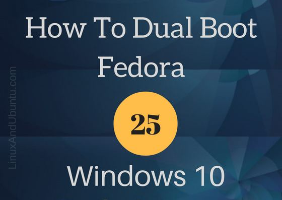 How to dual boot windows 10 & fedora