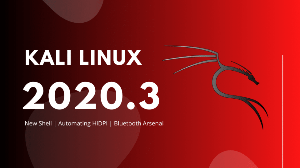Kali Linux 2020.3 released