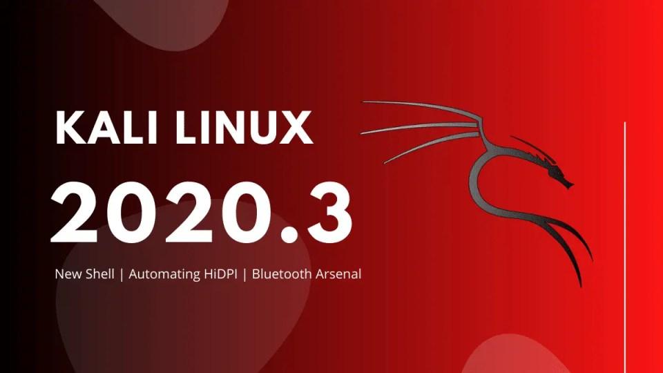 Kali Linux 2020.3 released