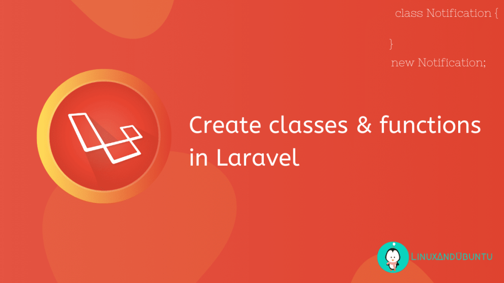 Create classes and functions in Laravel