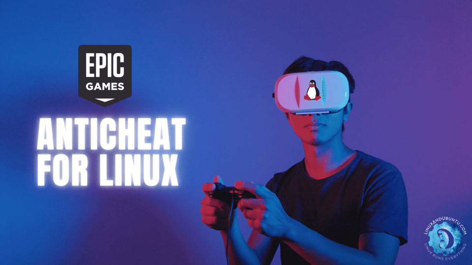 Epic Games Anticheat for Linux