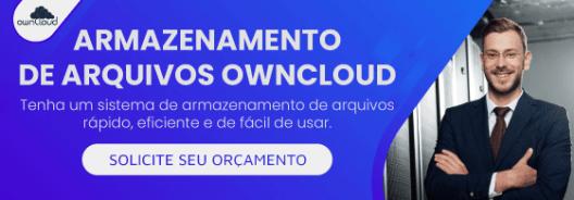 Conheça melhor a solução OwnCloud