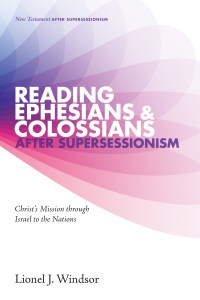 Reading Ephesians & Colossians After Supersessionism