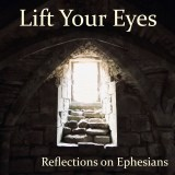 Lift Your Eyes: Reflections on Ephesians