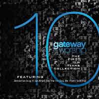 Gateway Worship – The First 10 Years Collection