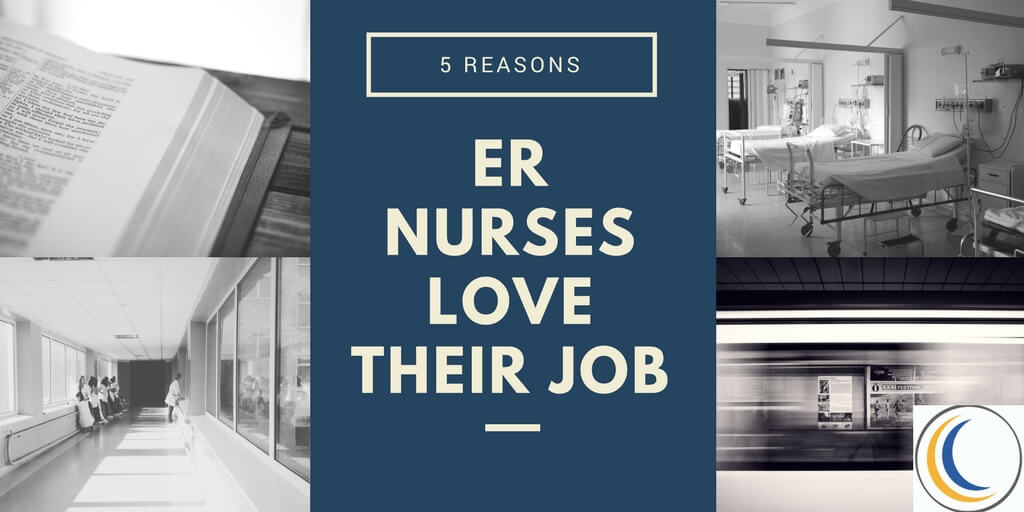 5 Reasons ER Nurses Love Their Jobs