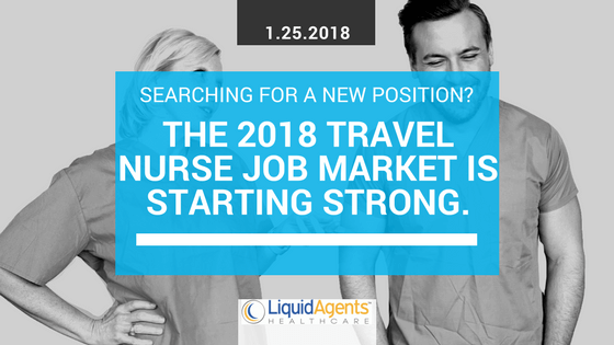 Searching for a new position? The 2018 travel nurse job market is starting strong.
