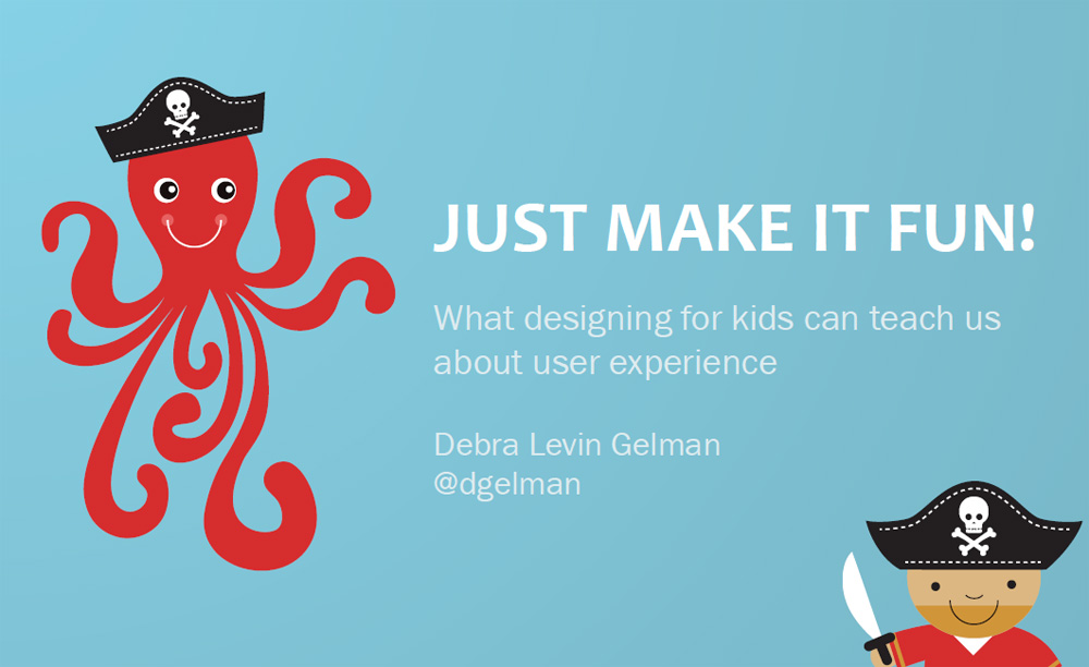Just make it fun: what designing for kids can teach us about user experience