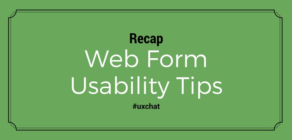 Recap: web form usability tips, #uxchat